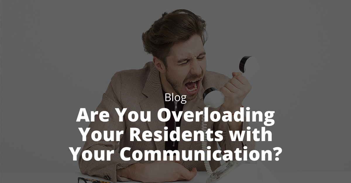 overloading residents with comms