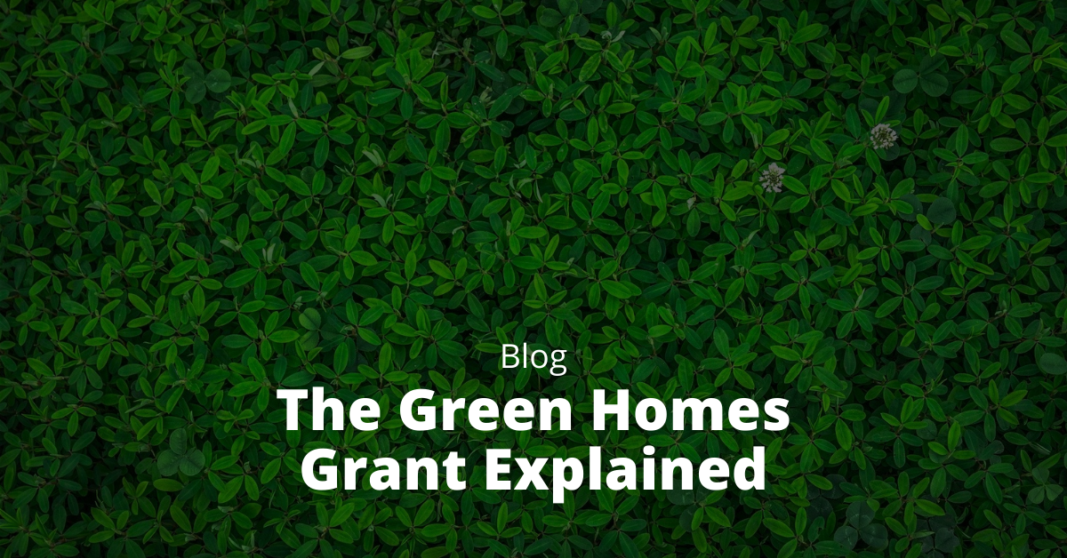 The Green Homes Grant Explained