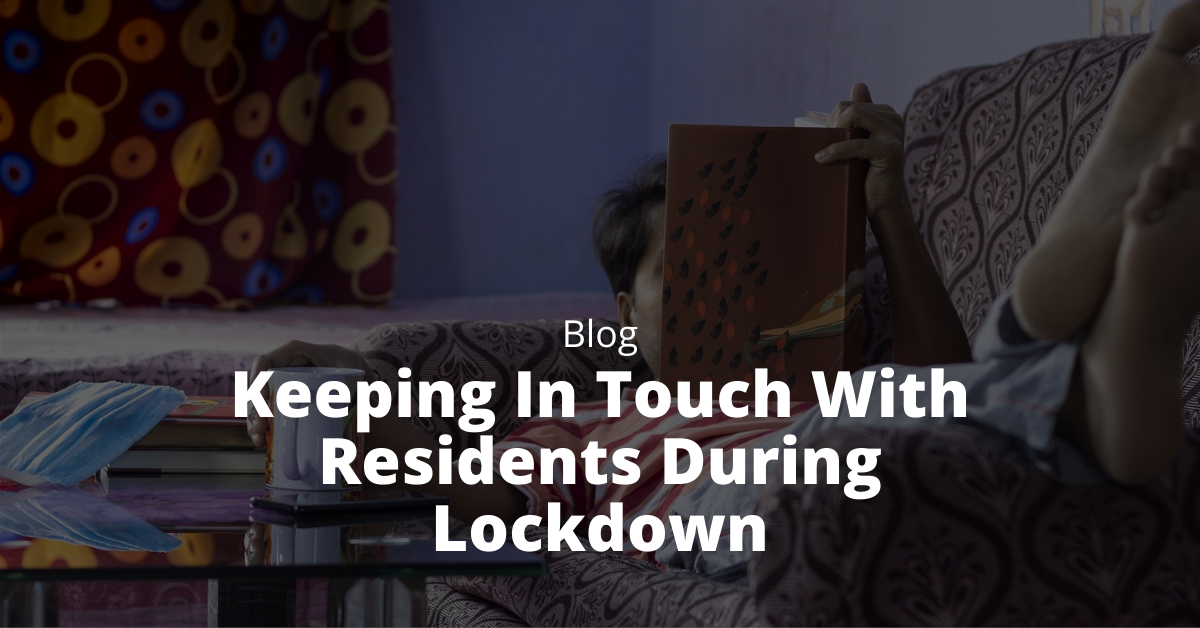 Keeping In Touch With Residents During Lockdown