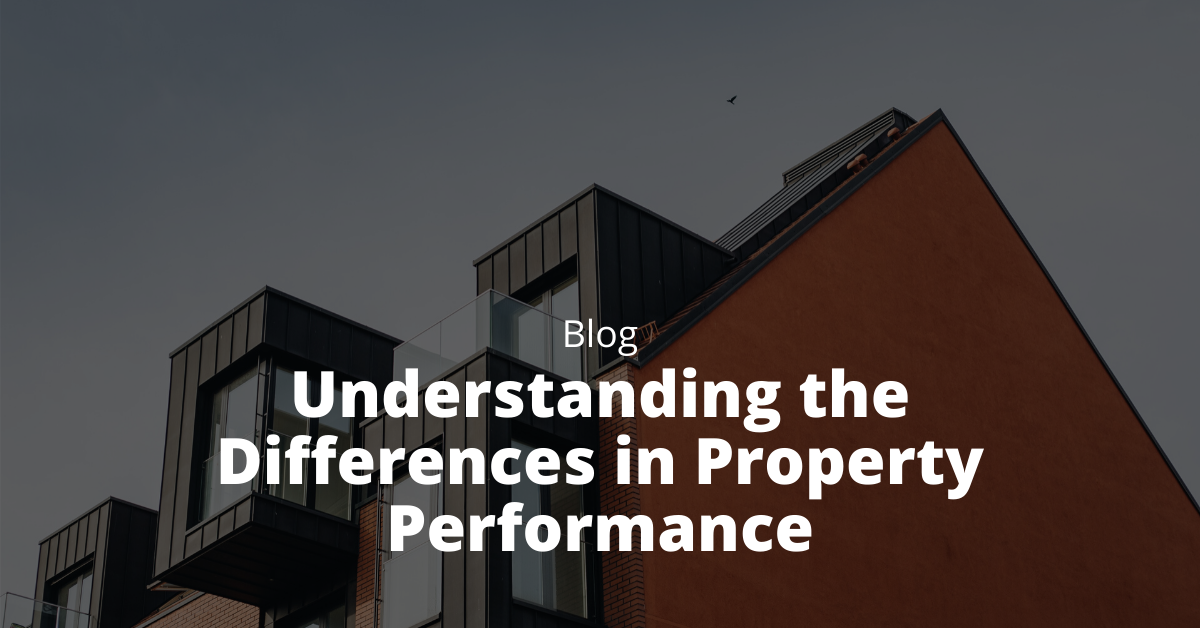 Understanding the Differences in Property Performance