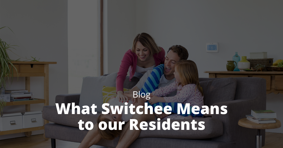 What Switchee Means to our Residents