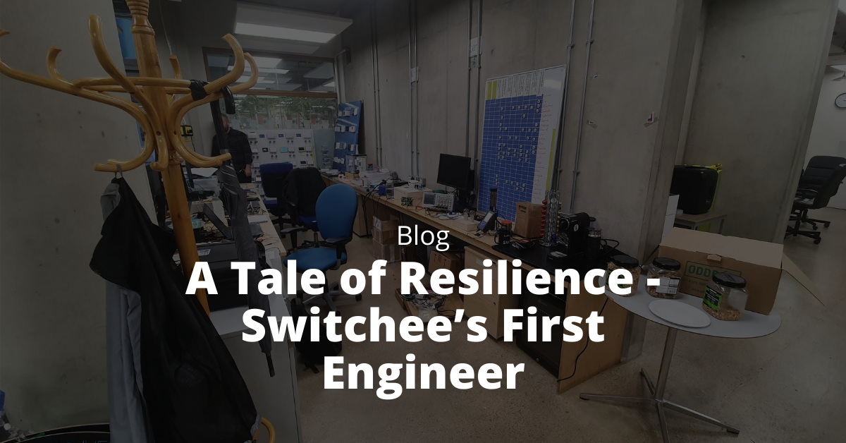 A Tale of Resilience - Switchee's First Engineer