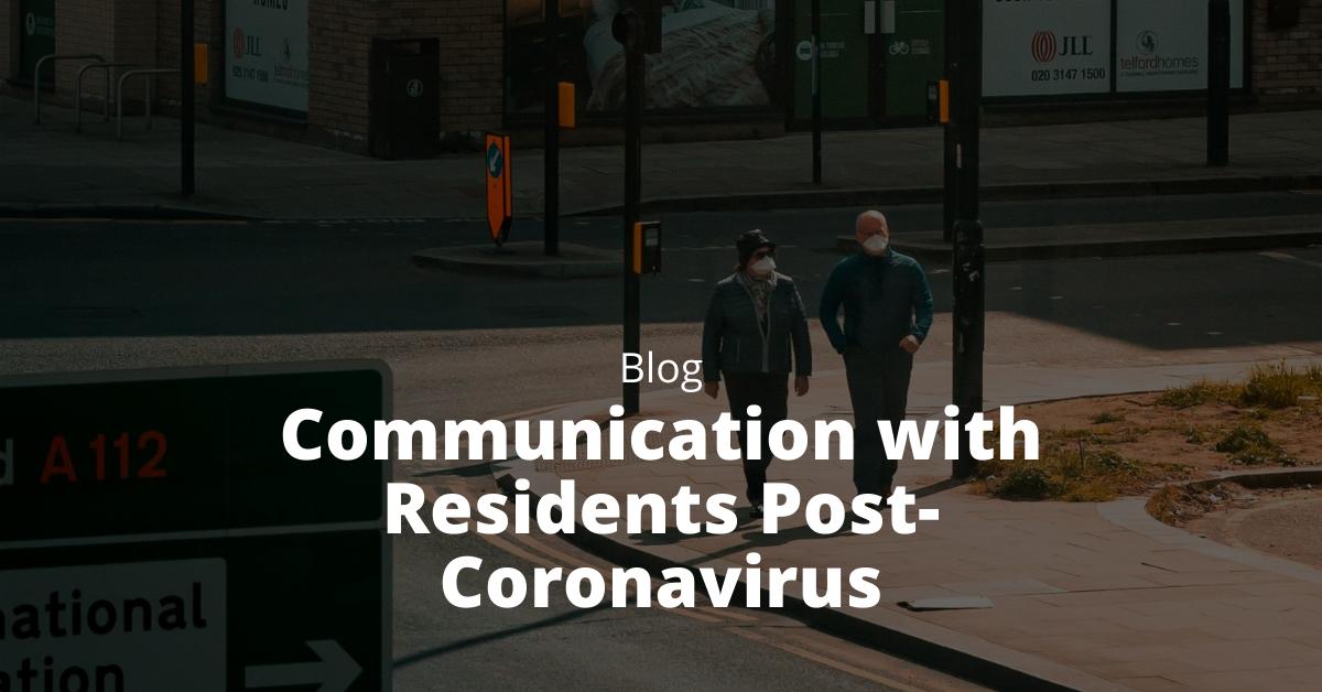Communication with Residents Post-Coronavirus