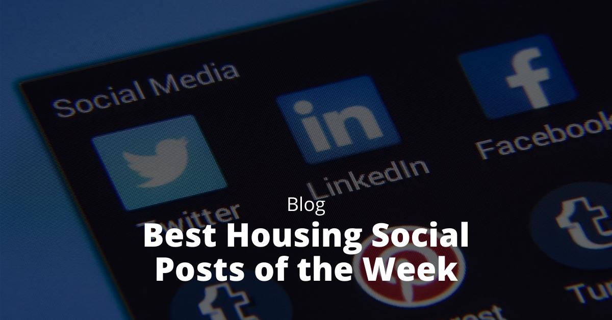 Best Housing Social Posts of the Week