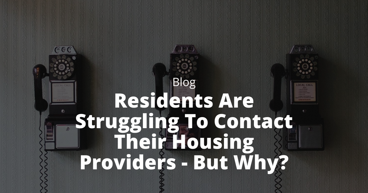 Residents Are Struggling To Contact Their Housing Providers - But Why?