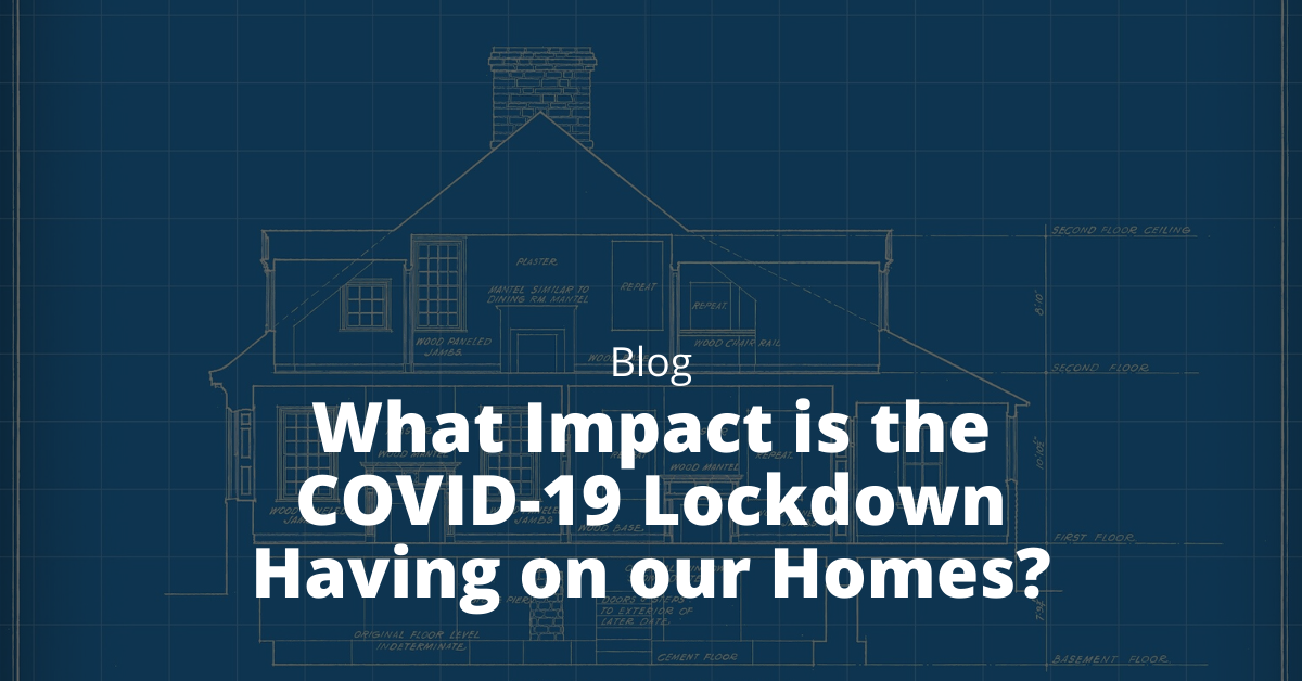 what impact is the covid lockdown having on our homes?