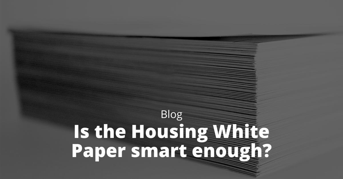 housing white paper smart enough