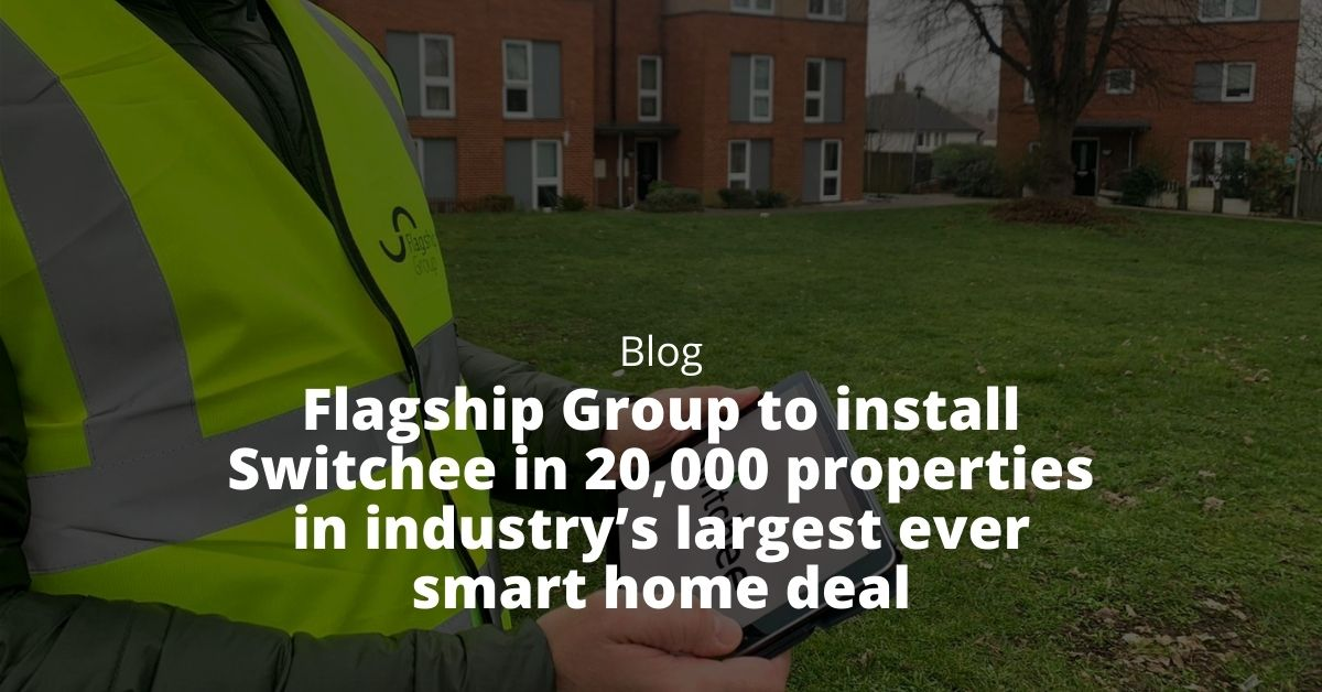 Flagship Group to install Switchee in 20,000 properties