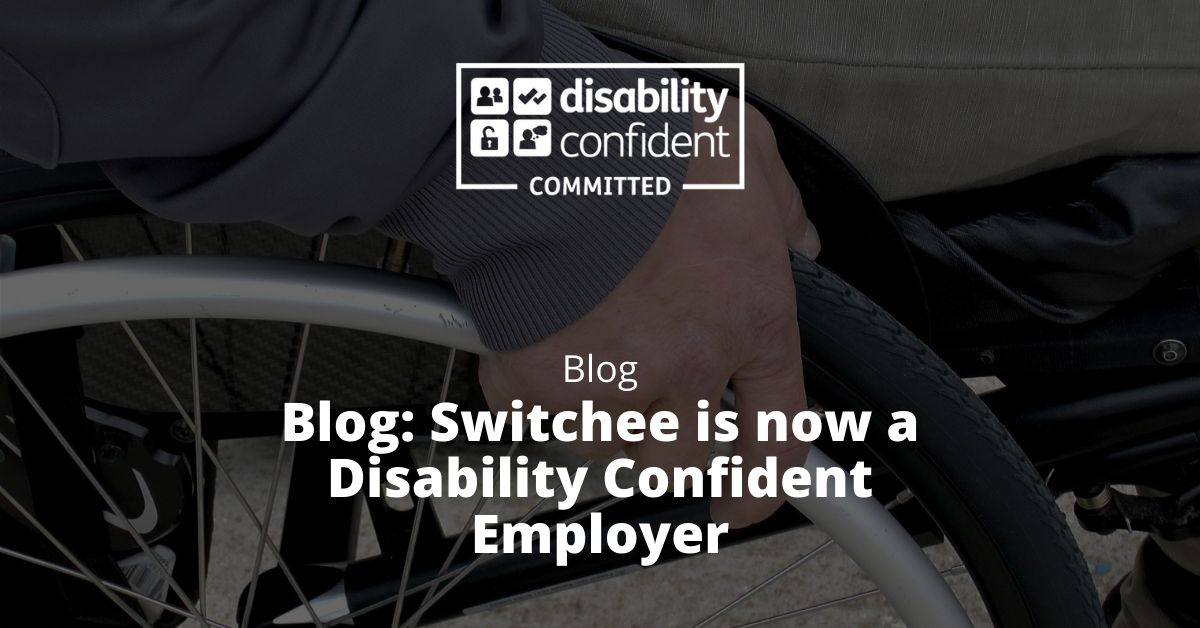 Switchee is now a Disability Confident Employer