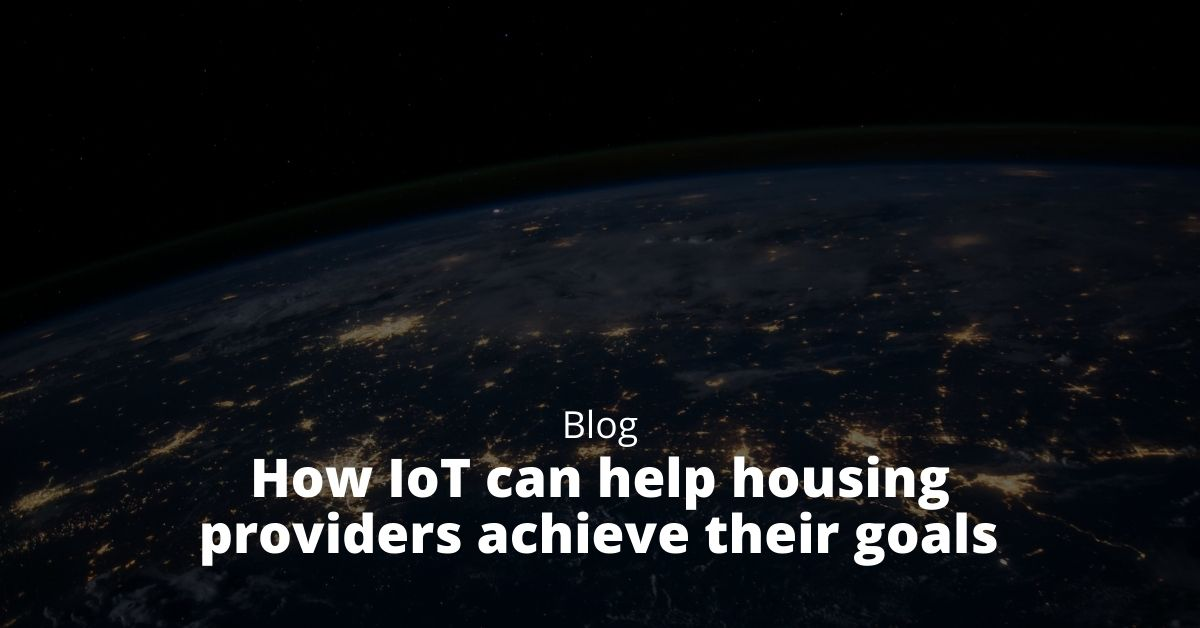How IoT can help housing providers achieve their goals