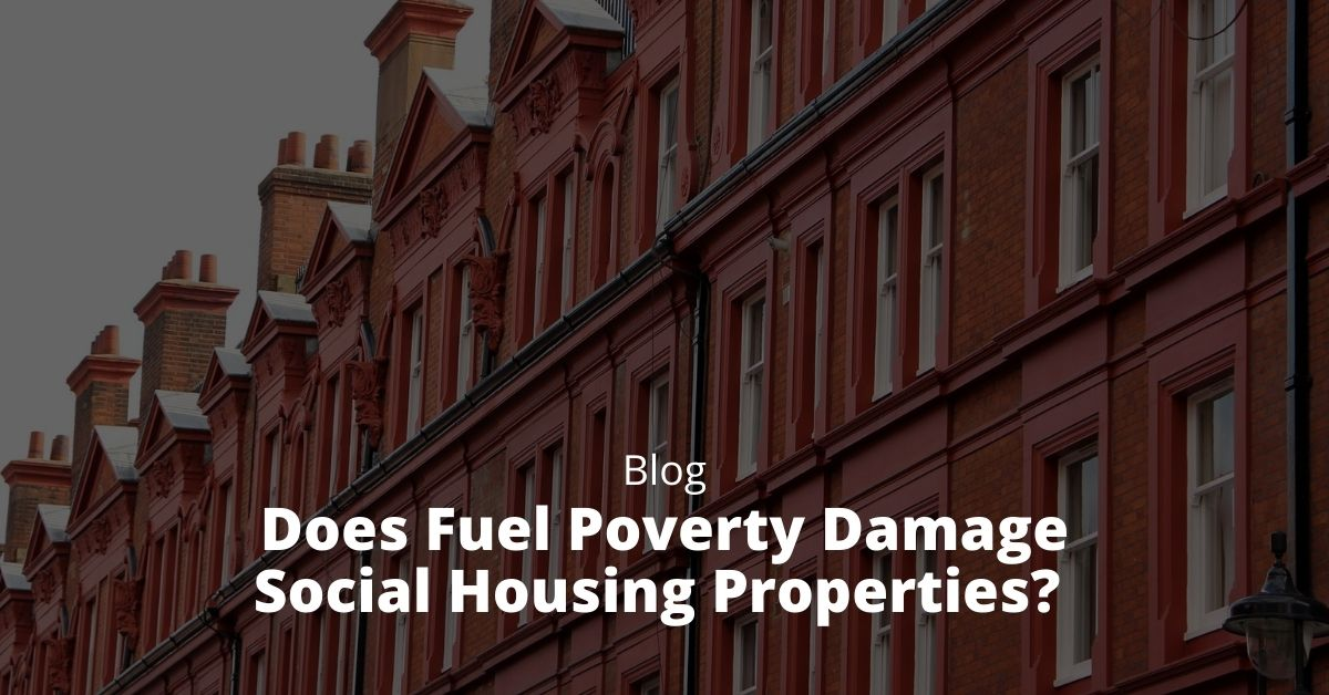 Does Fuel Poverty Damage Social Housing Properties?