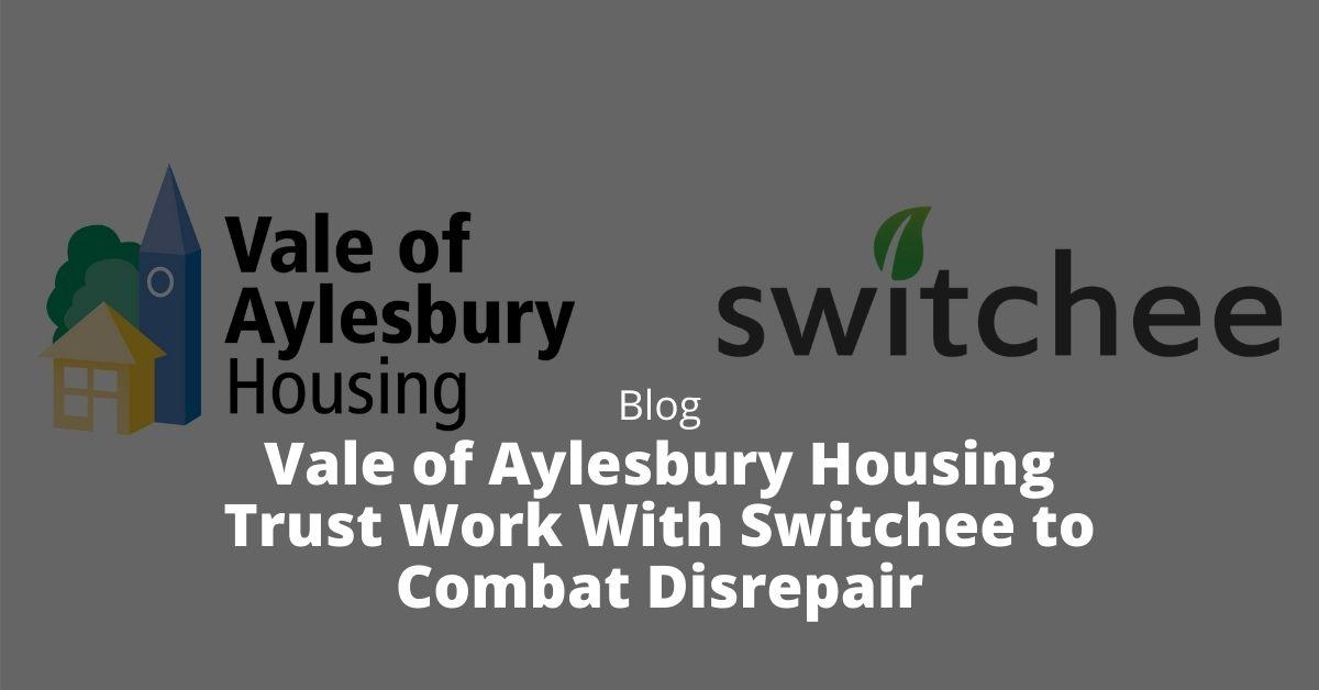 Vale of Aylesbury Housing Trust Work With Switchee to Combat Disrepair