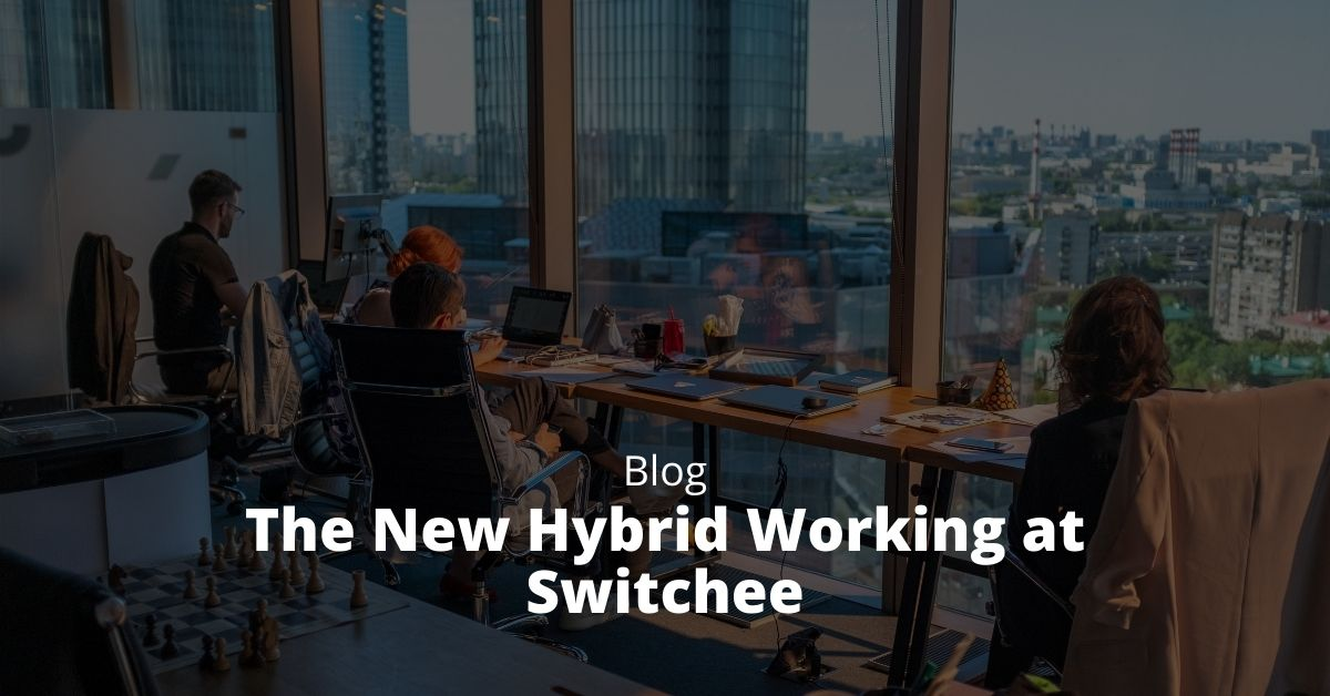 The New Hybrid Working at Switchee