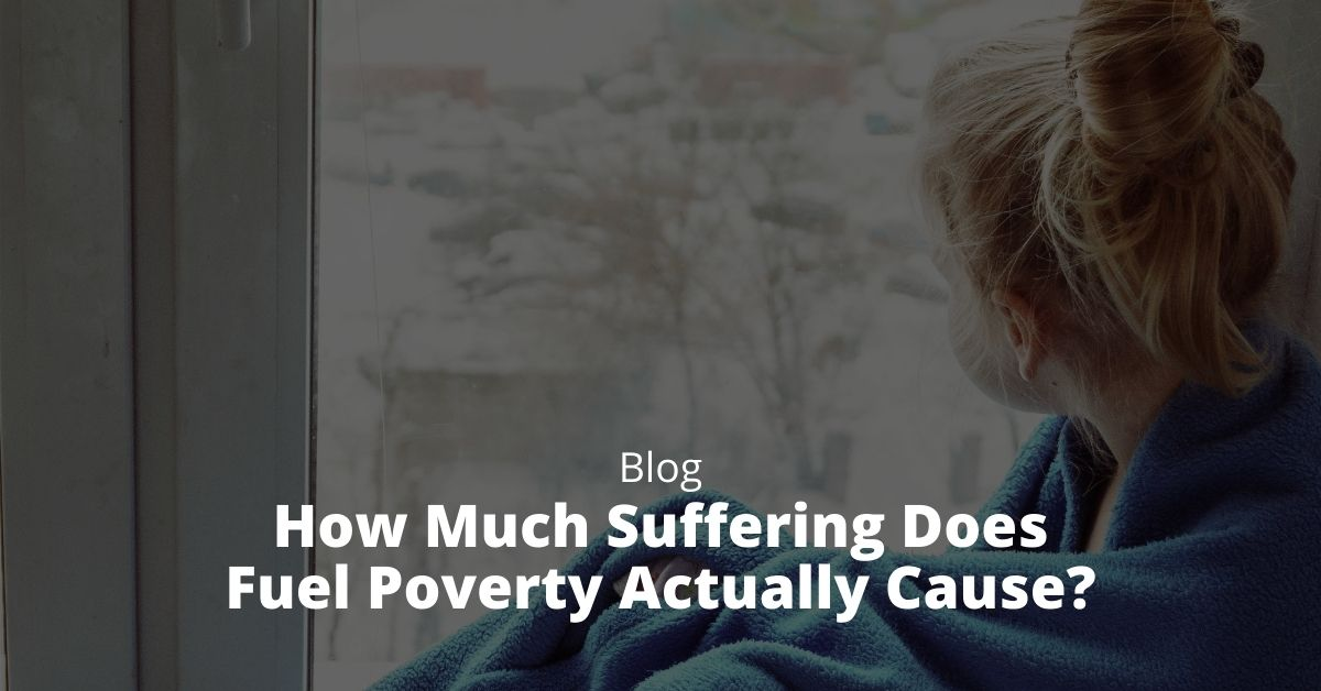 How Much Suffering Does Fuel Poverty Actually Cause?