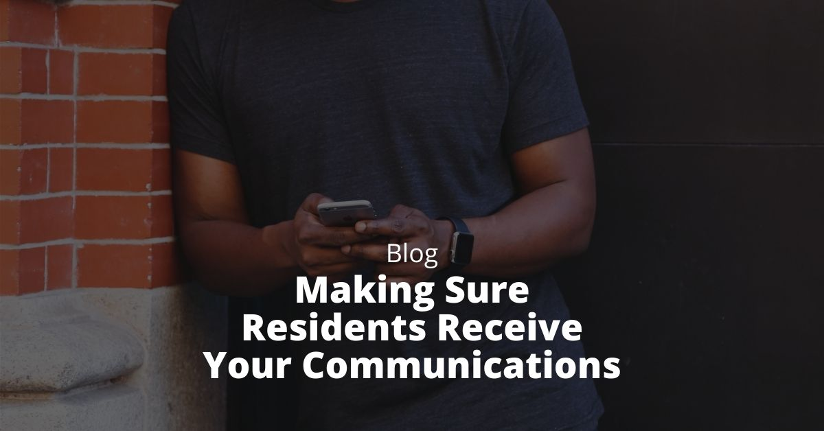 Making Sure Residents Receive Your Communications