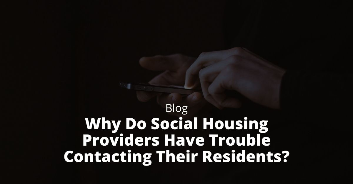 Why Do Social Housing Providers Have Trouble Contacting Their Residents?