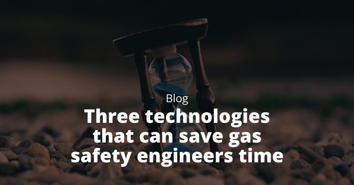 technology saving gas engineers time